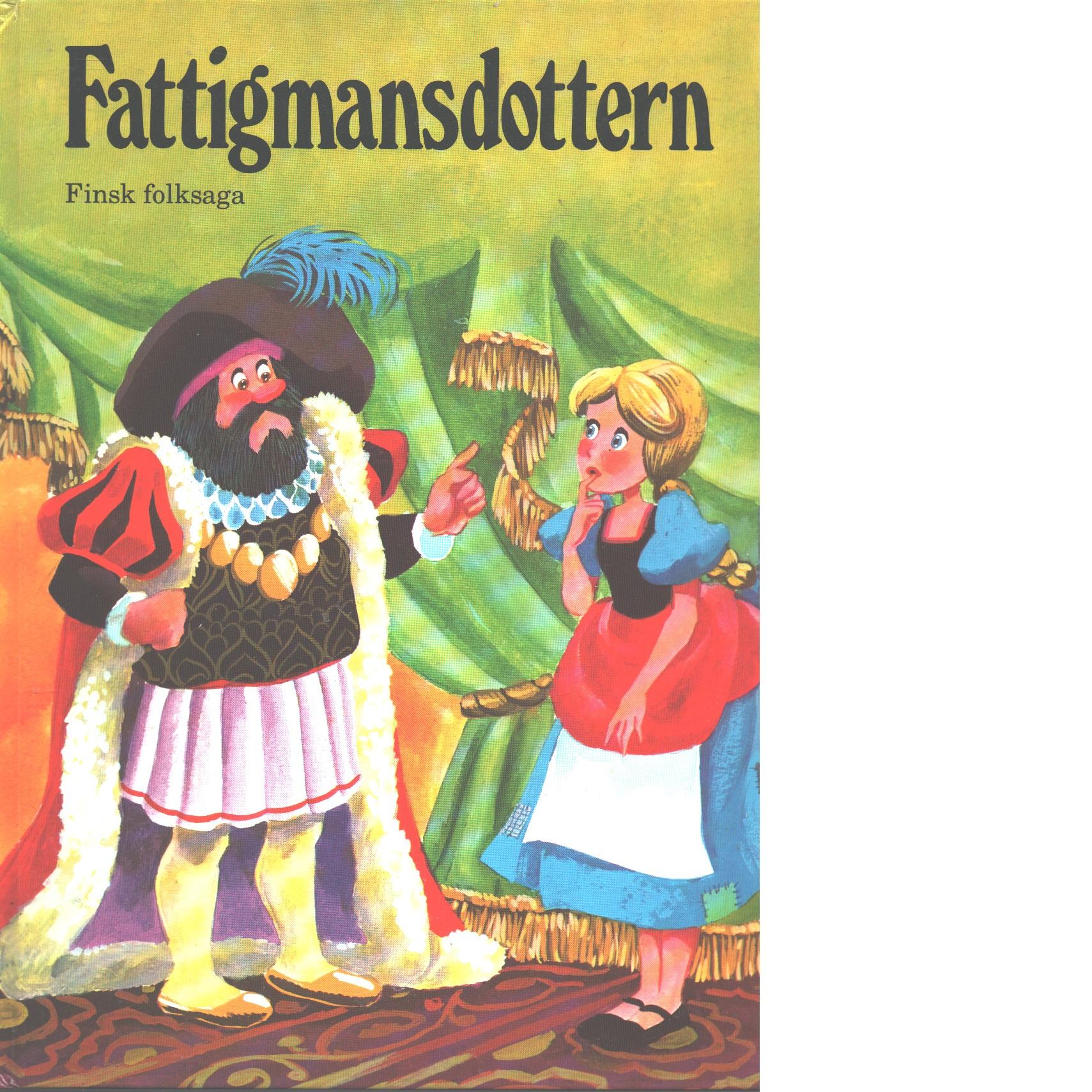 Fattigmansdottern : finsk folksaga - Red.