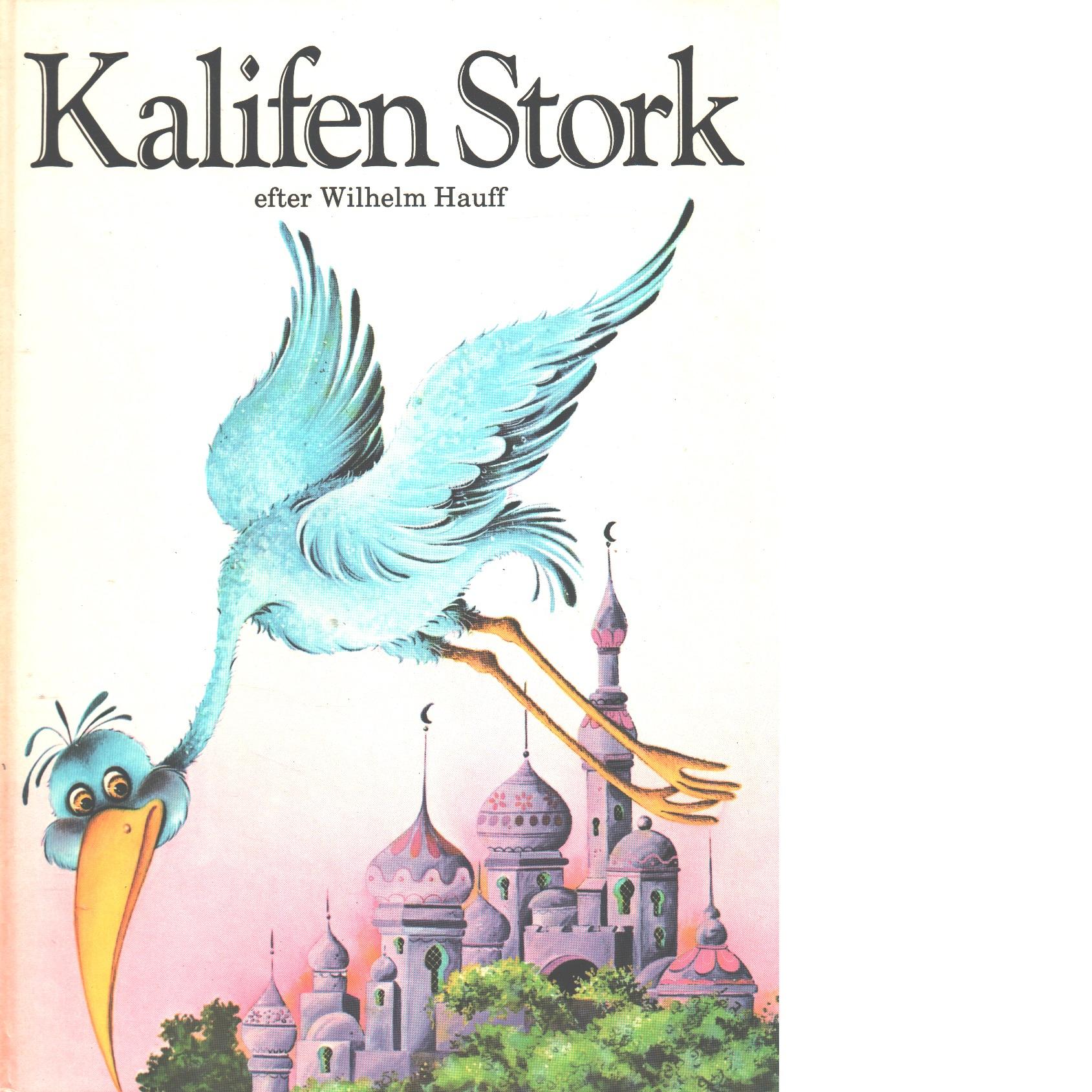 Kalifen Stork - Hauff, Wilhelm