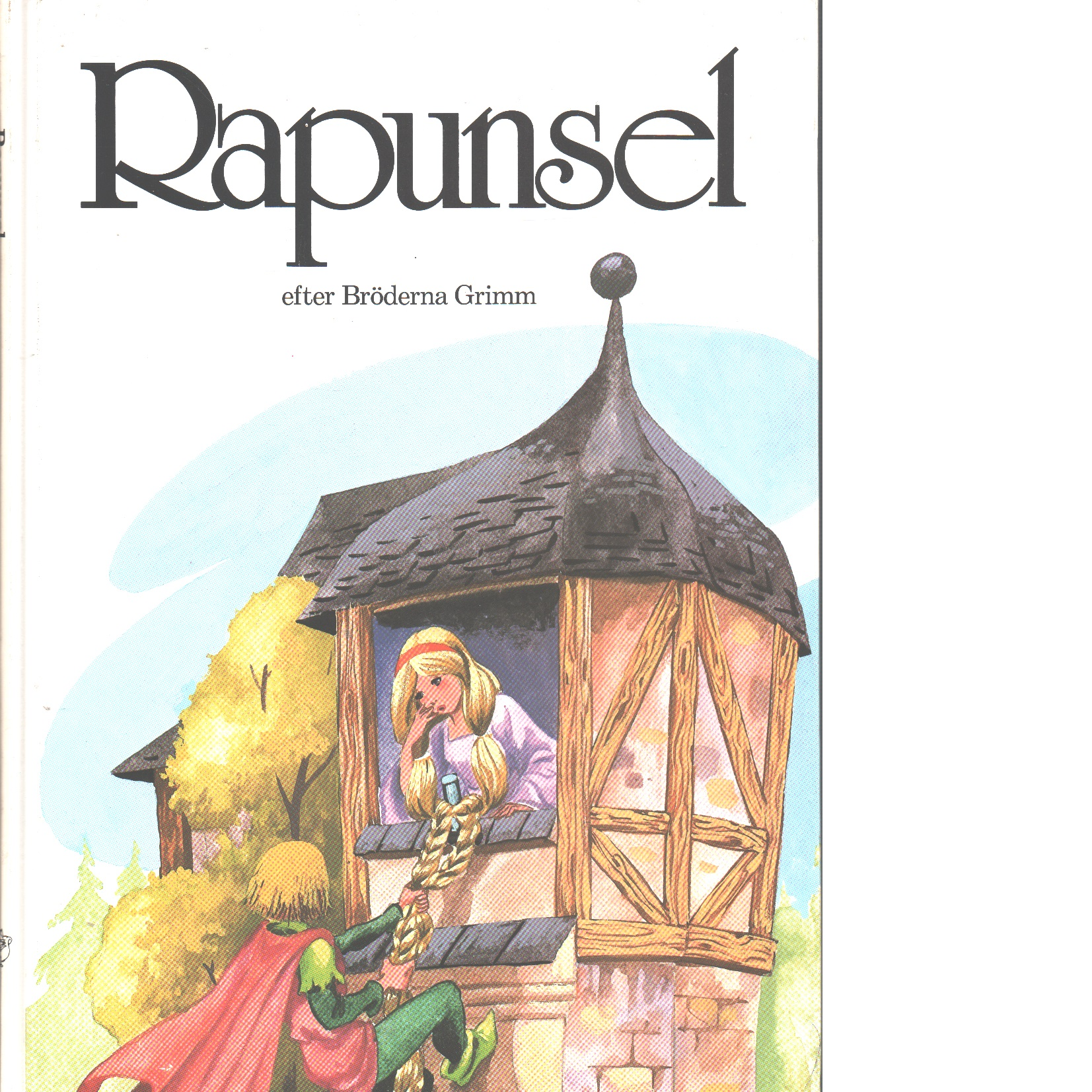Rapunsel - Grimm, Jacob och Grimm, Wilhelm,