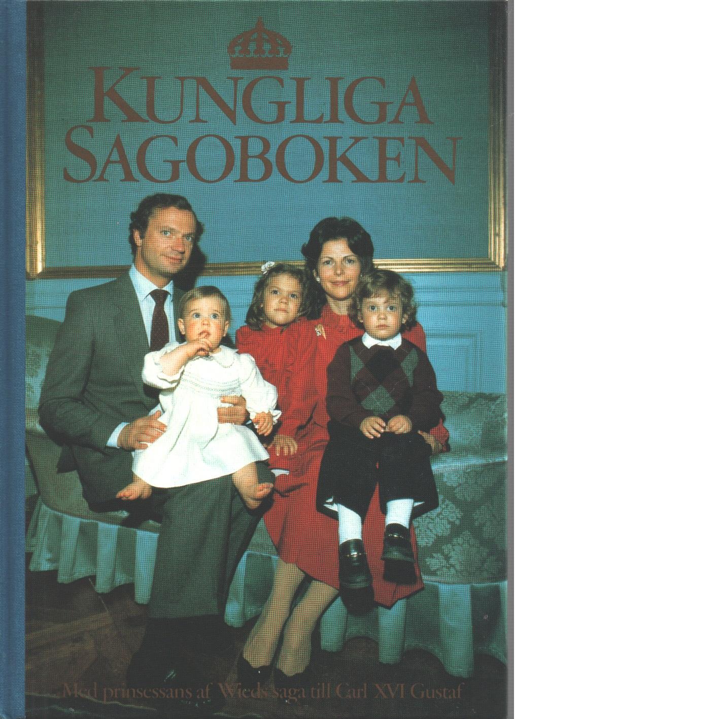 Kungliga sagoboken / [med prinsessans af Wieds saga till Carl XVI Gustaf] - Red. Wied, Marie Elisabeth af