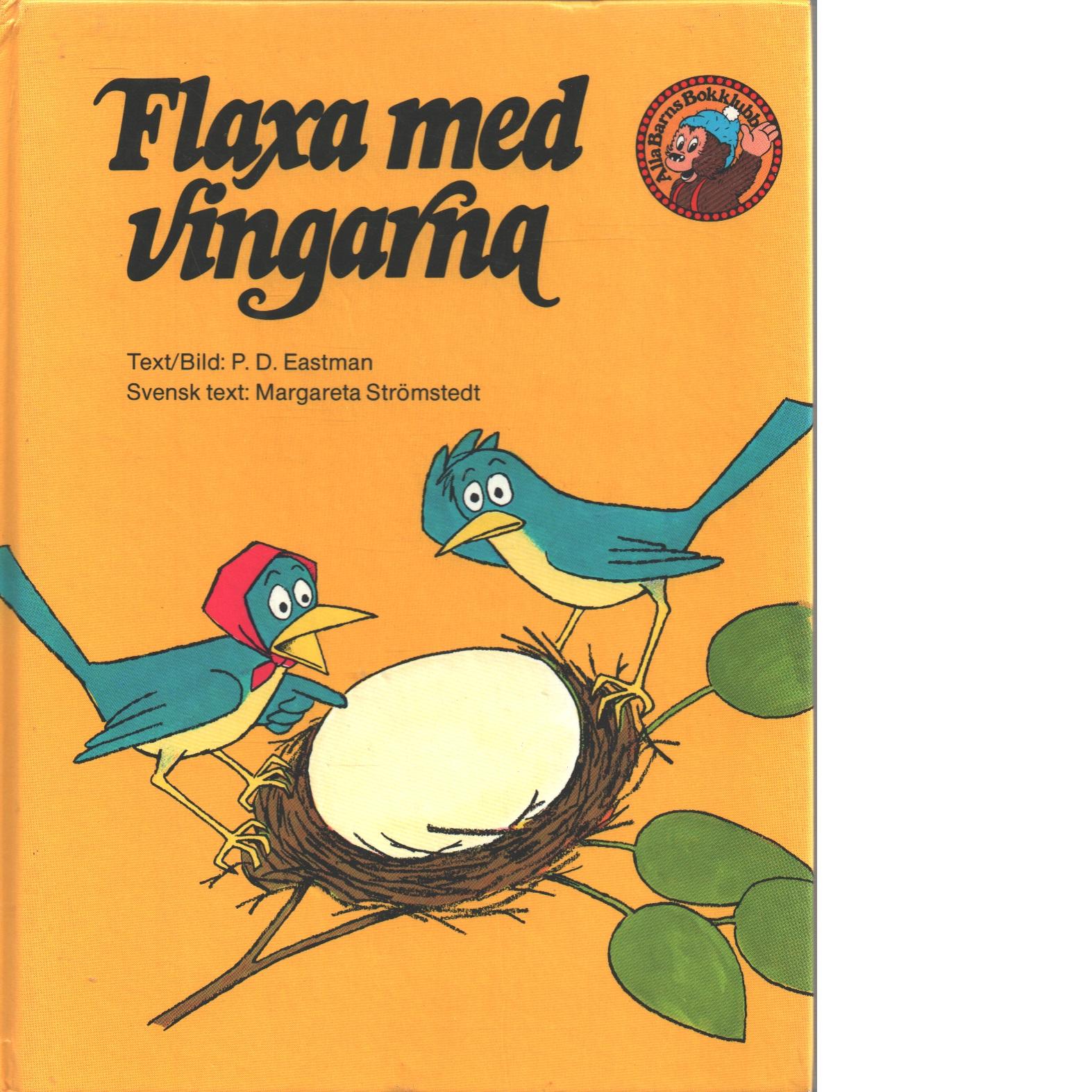 Flaxa med vingarna - Eastman, Philip Dey