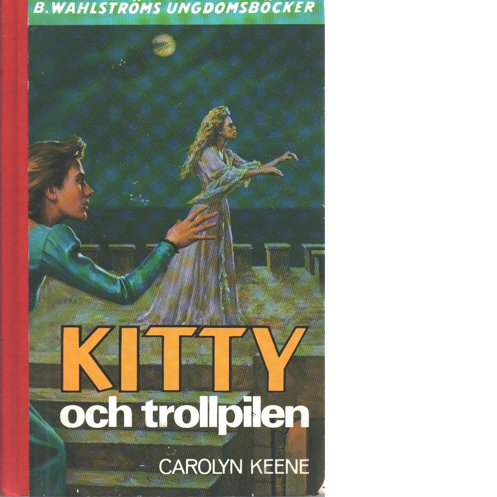 Kitty och trollpilen - Keene, Carolyn