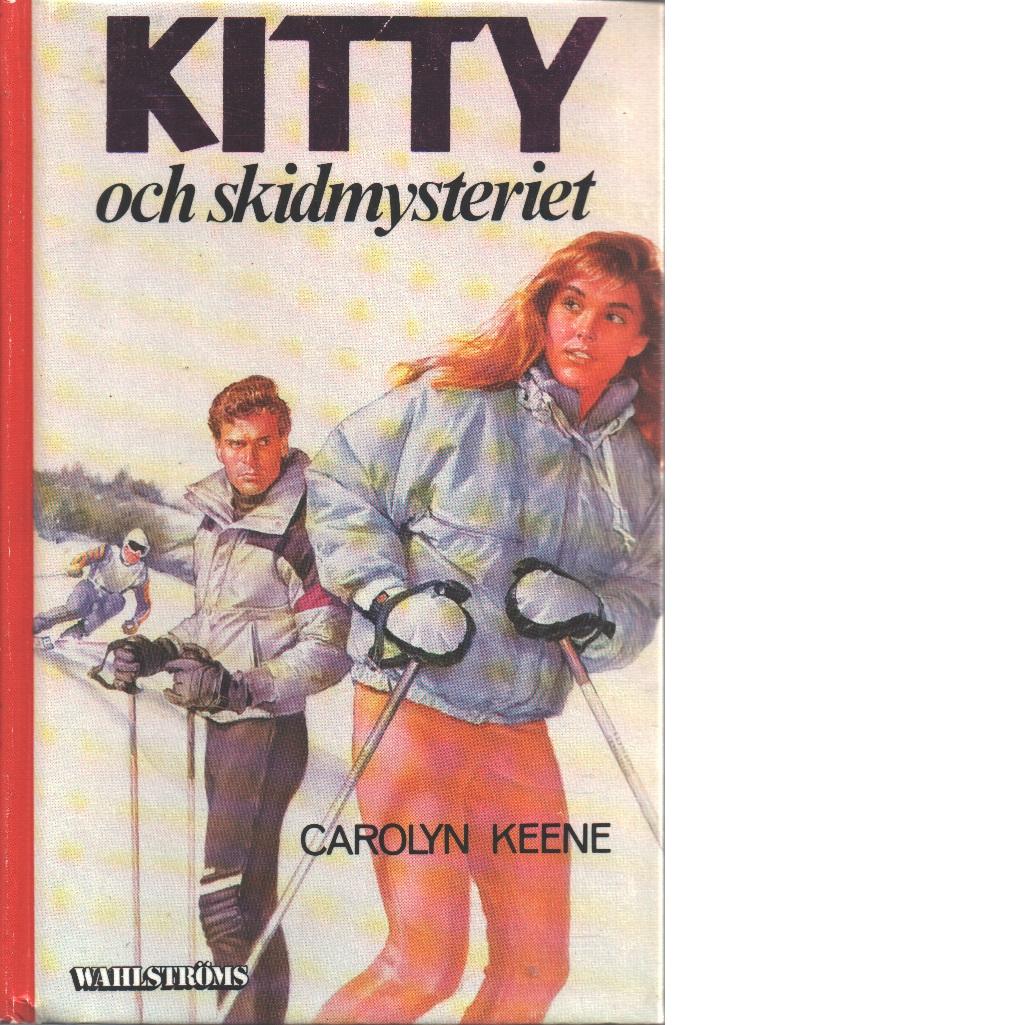 Kitty och skidmysteriet - Keene, Carolyn