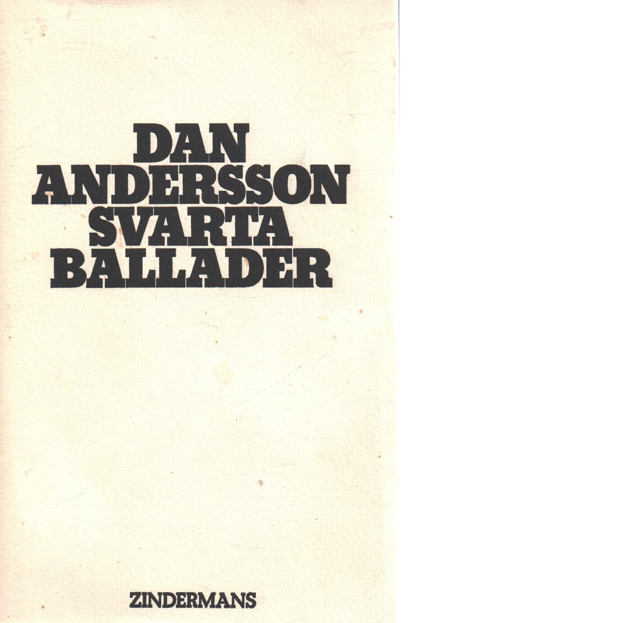 Svarta ballader : dikter / av Dan Andersson - Andersson, Dan