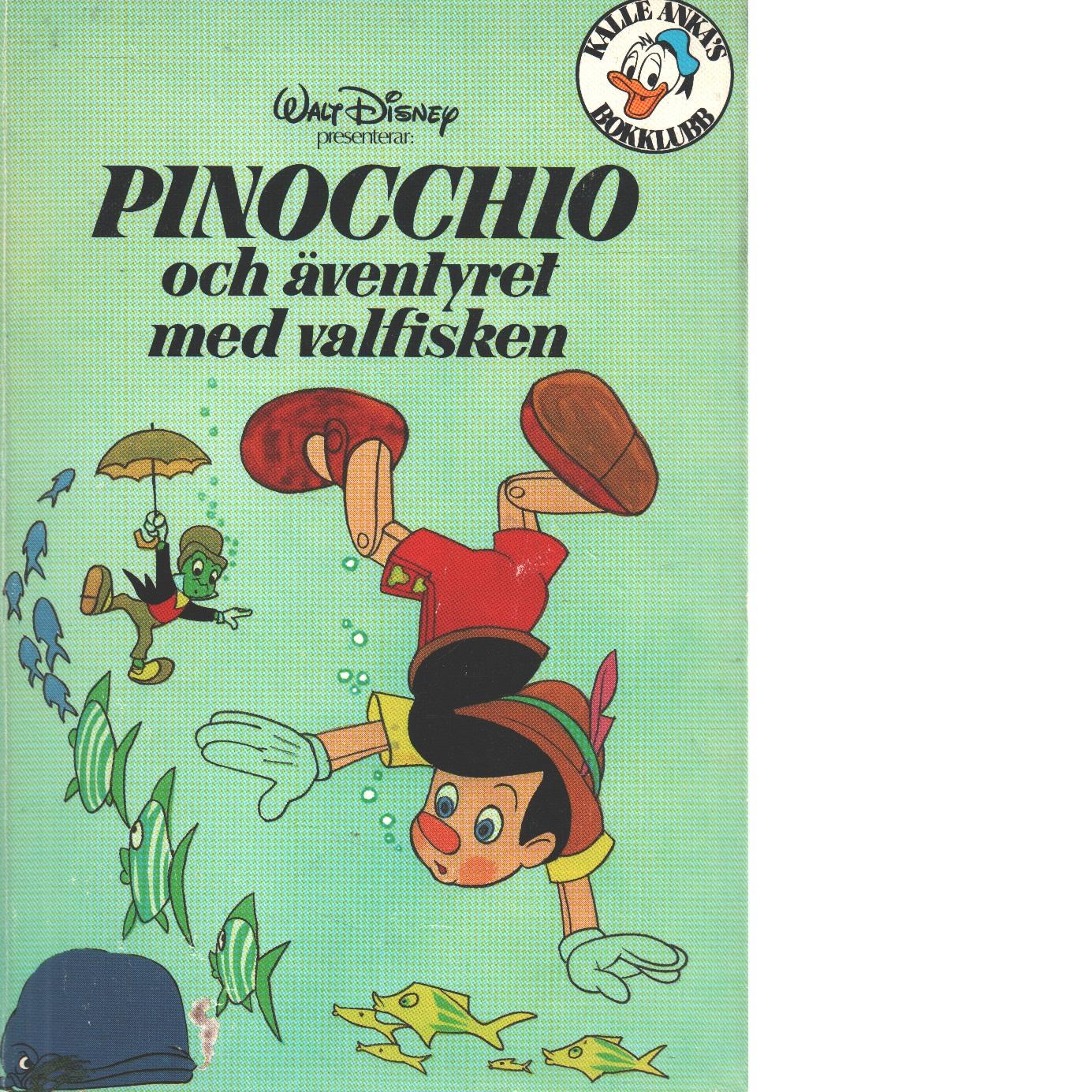 Pinocchio och äventyret med valfisken. - Red.