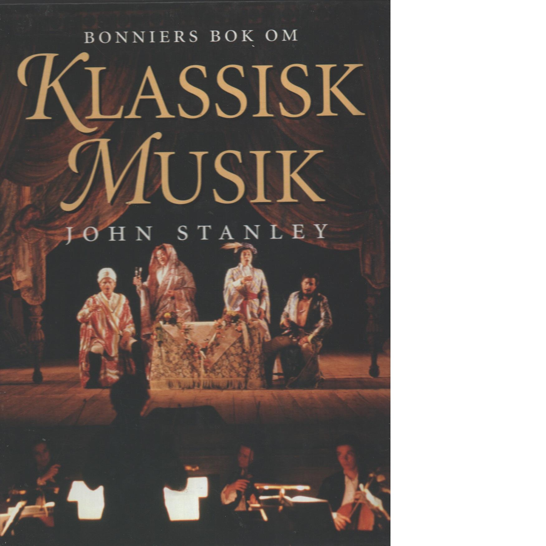 Bonniers bok om klassisk musik - Stanley, John
