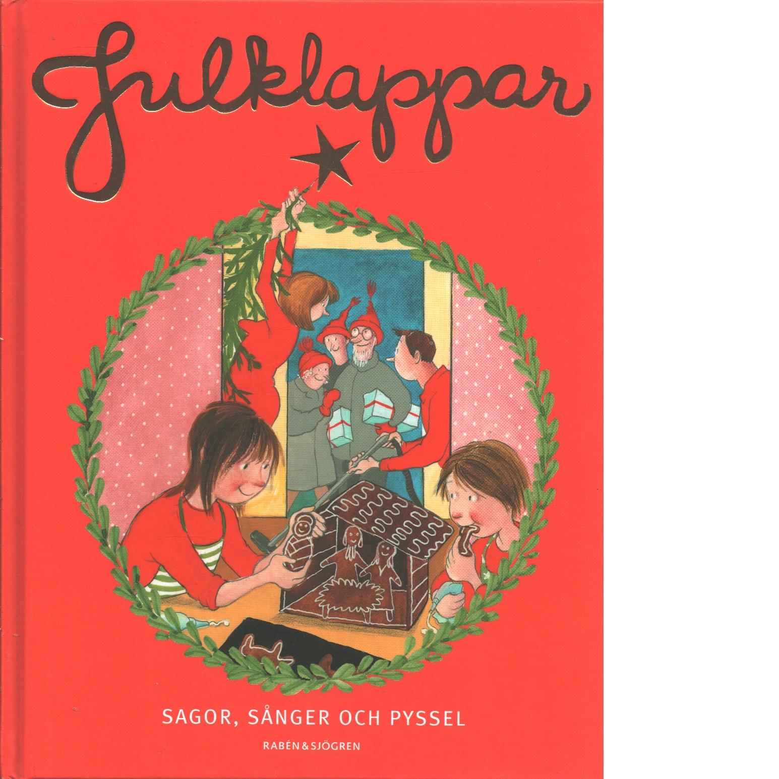 Julklappar : sagor, sånger och pyssel - Red.
