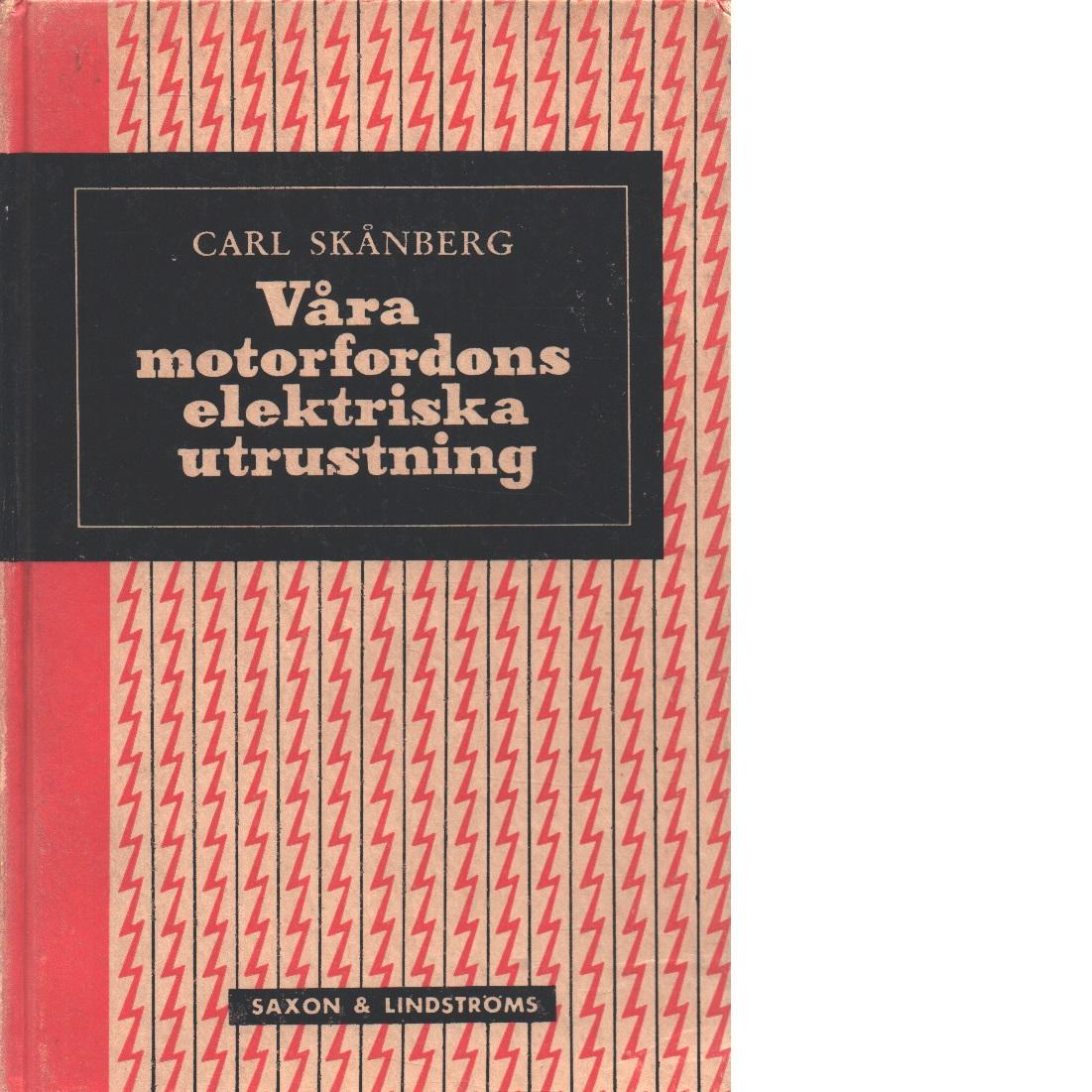 Våra motorfordons elektriska utrustning - Skånberg, Carl