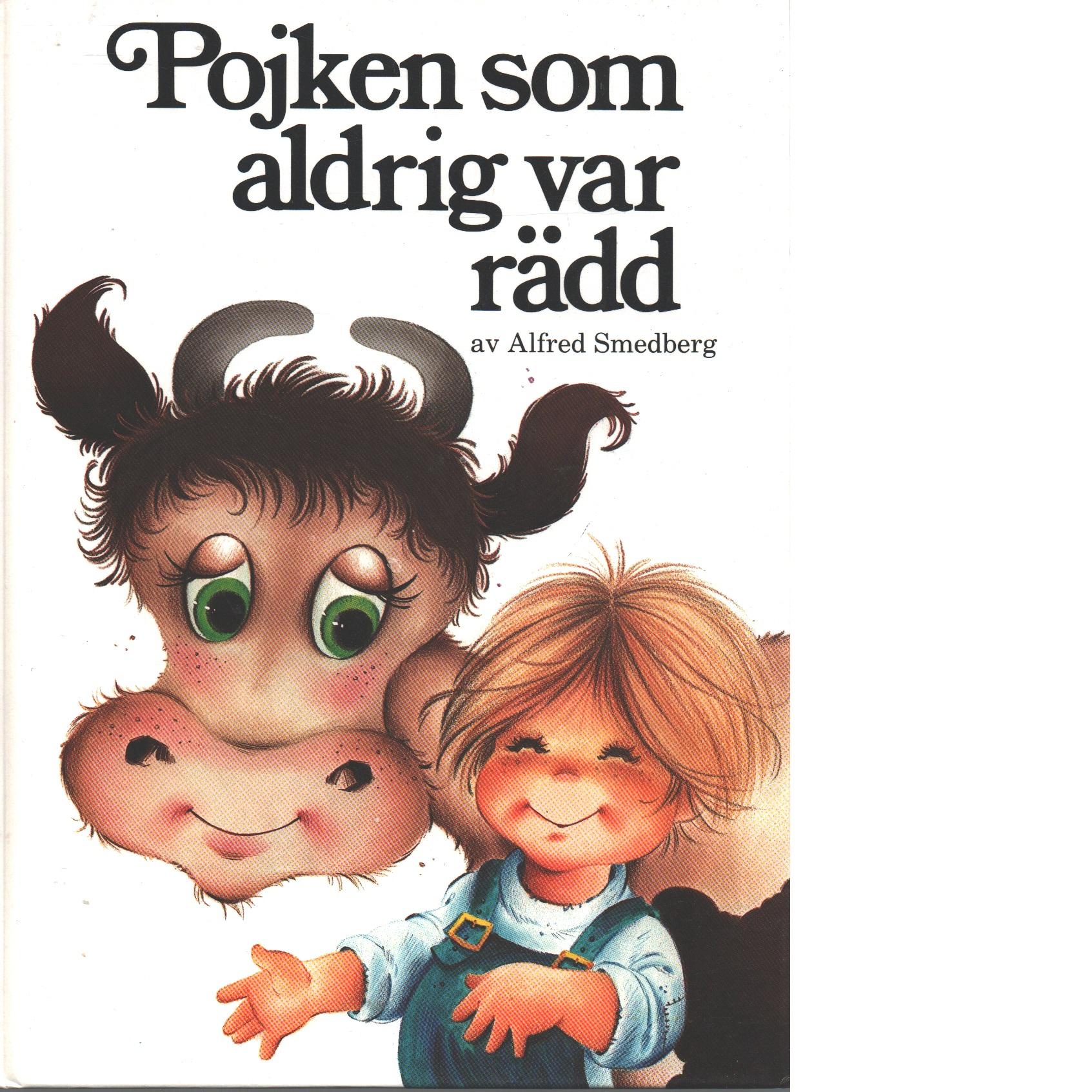Pojken som aldrig var rädd - Smedberg, Alfred