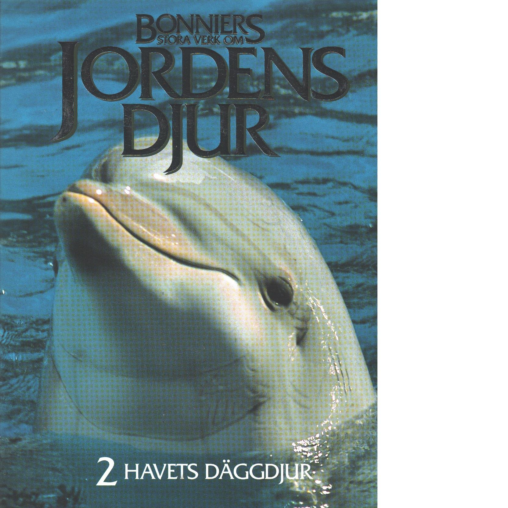 Bonniers stora verk om jordens djur 2, Havets däggdjur, valar, säldjur och sirendjur - Red.