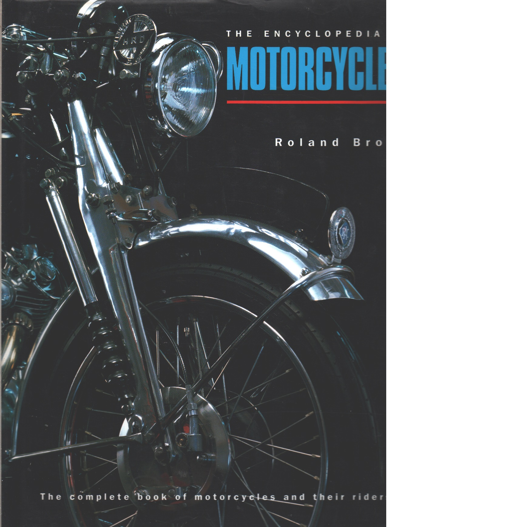 The encyclopedia of motorcycles  the complete book of motorcycles and their riders - Brown, Roland
