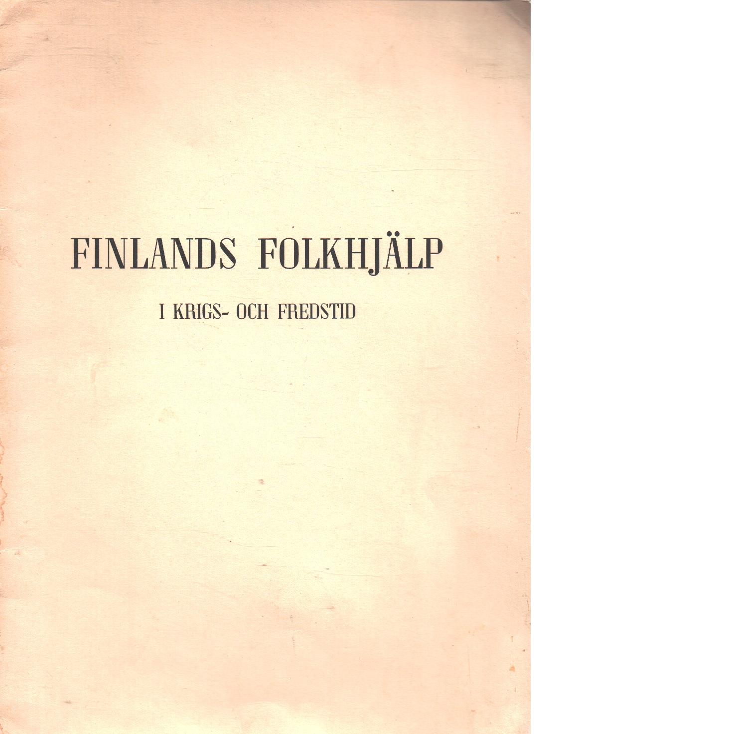 Finlands folkhjälp : i krigs- och fredstid - Red.