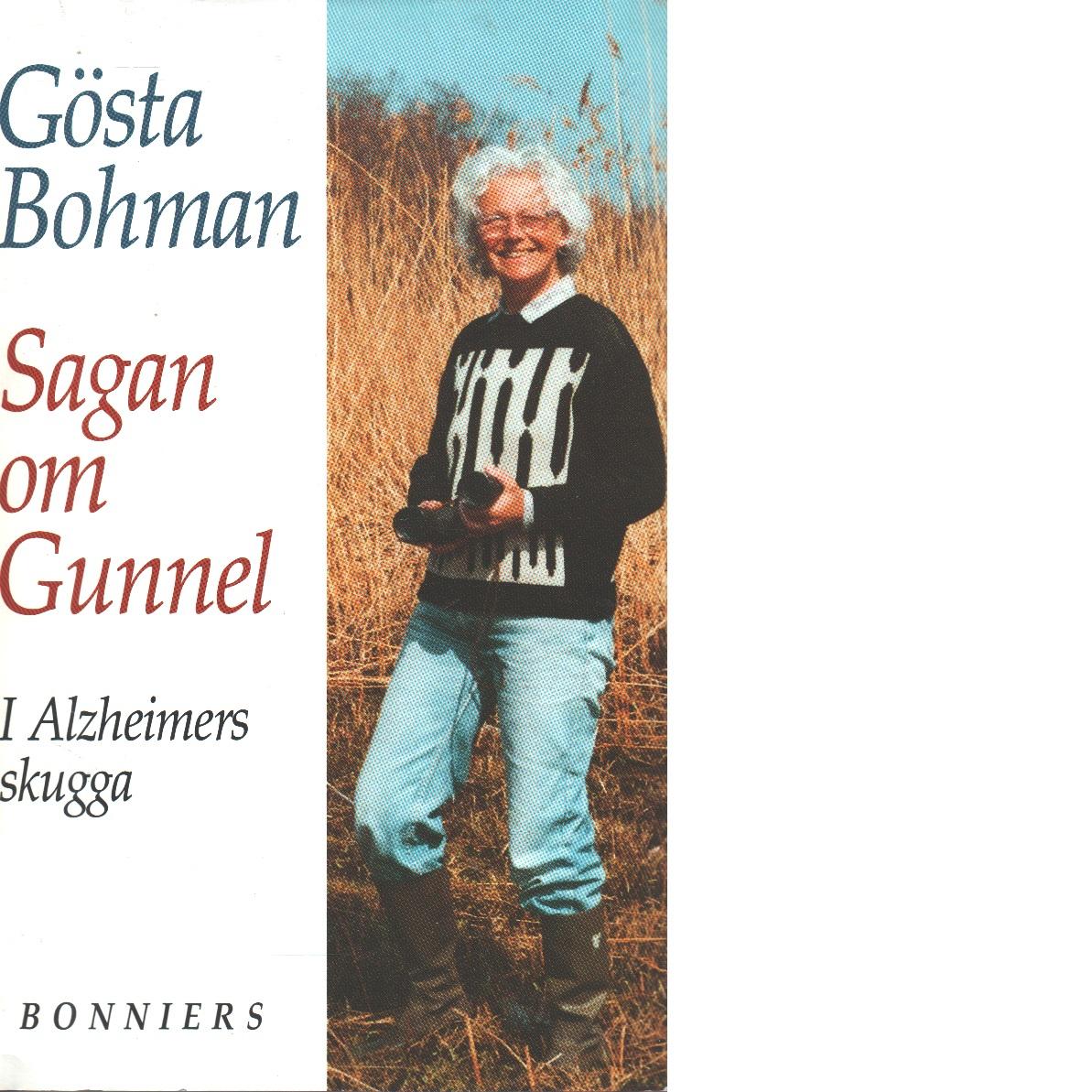 Sagan om Gunnel : i Alzheimers skugga - Bohman, Gösta,