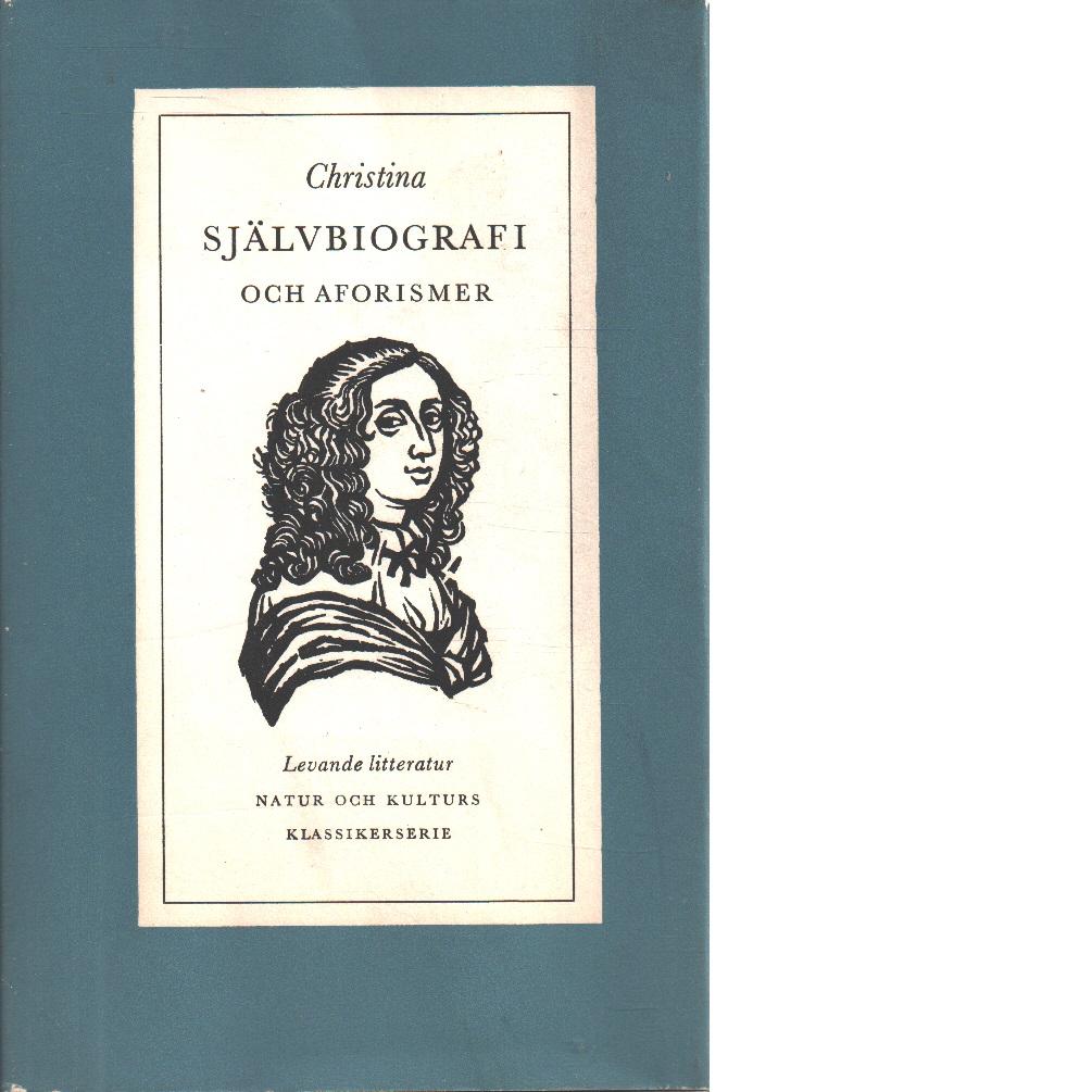 Självbiografi och aforismer - Kristina, Drottning Av Sverige, 1626-1689