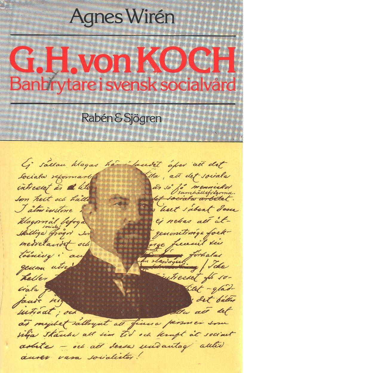 G. H. von Koch : banbrytare i svensk socialvård - Wirén, Agnes