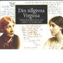 Din Tillgivna Virginia : Virginia Woolfs Liv I Brev Och Bilder - Frances Spalding