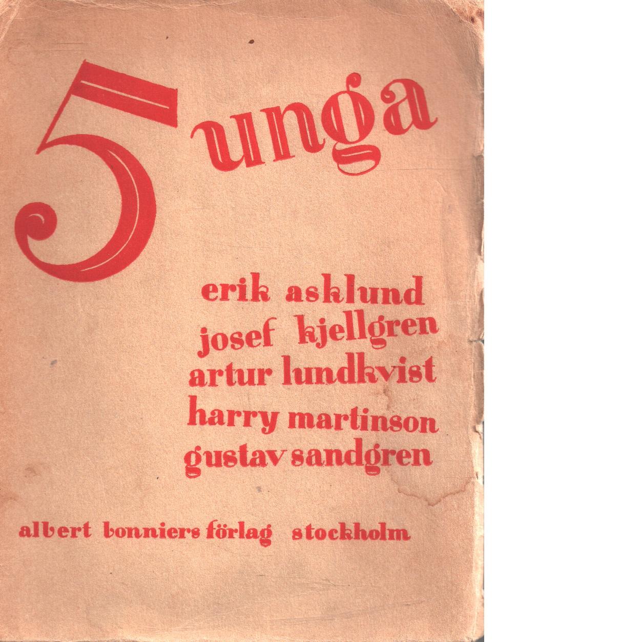 Fem unga : unglitterär antologi - Red. Asklund, Erik