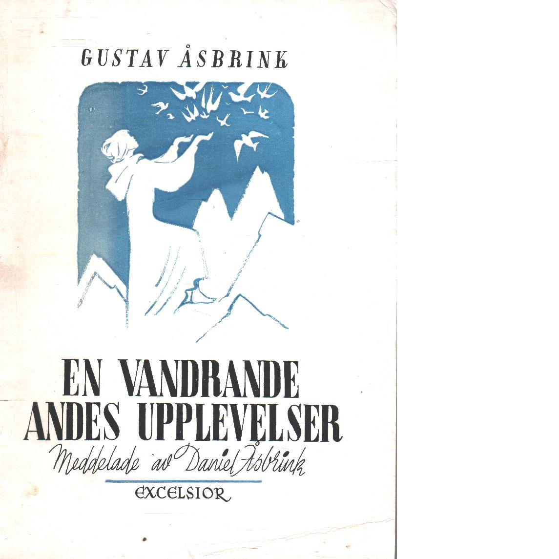 En vandrande andes upplevelser i den immateriella världen - Åsbrink, Gustav