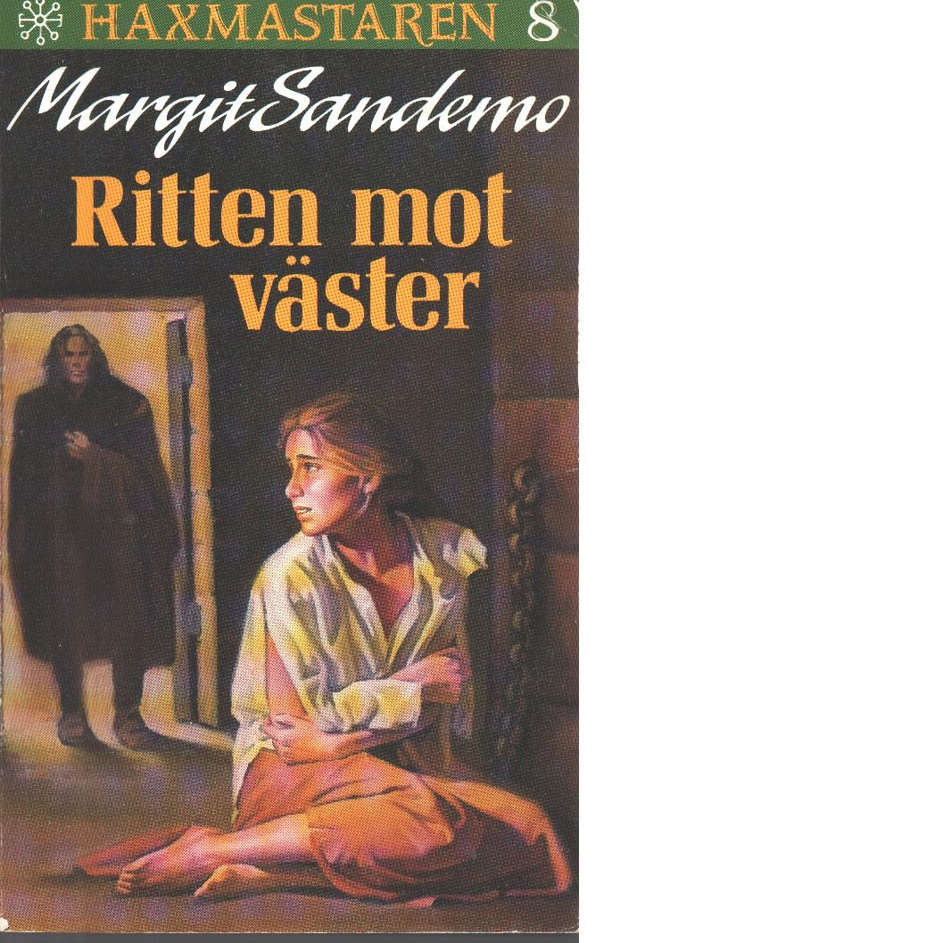 Häxmästaren ; 8 Ritten mot väster - Sandemo, Margit