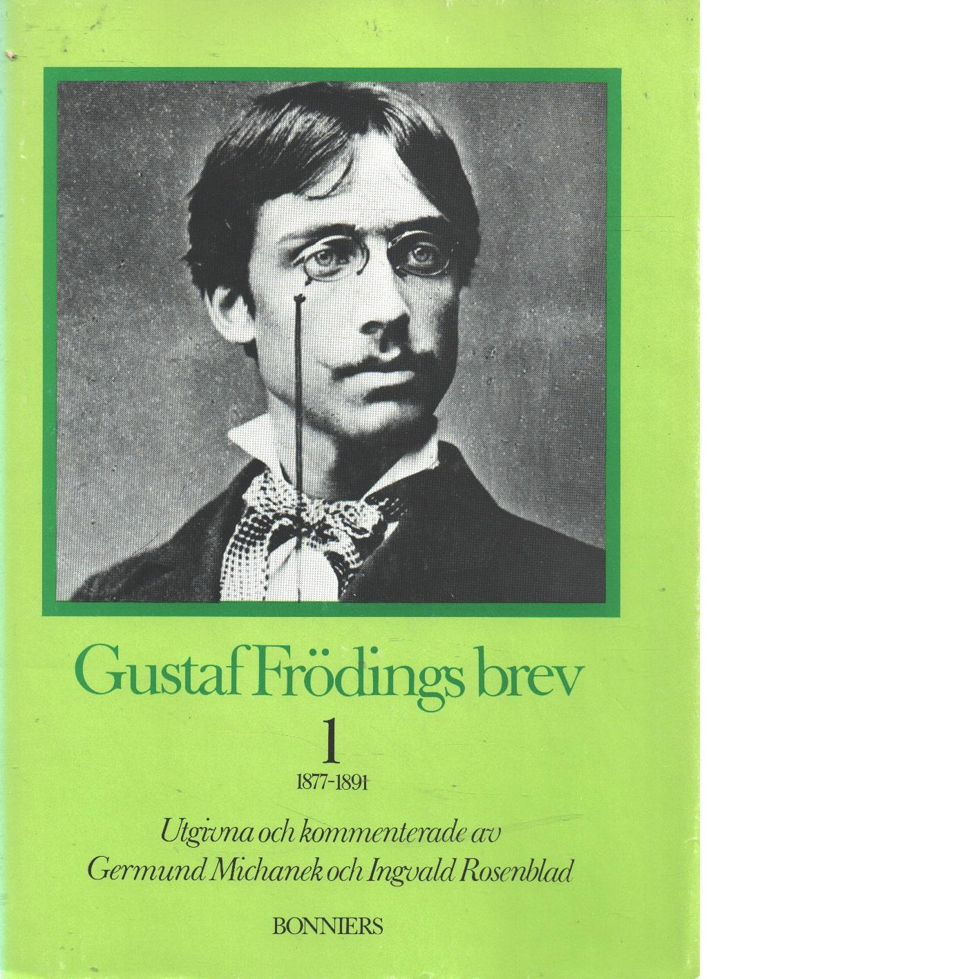 Gustaf Frödings brev 1 1877-1891 - Fröding, Gustaf