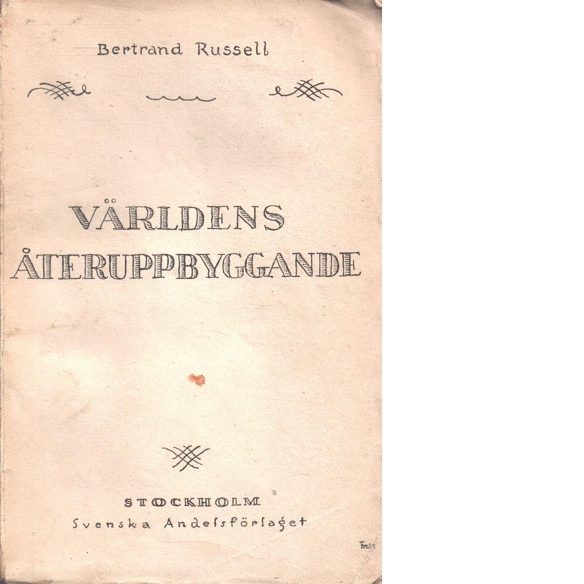 Världens återuppbyggande - Russell, Bertrand