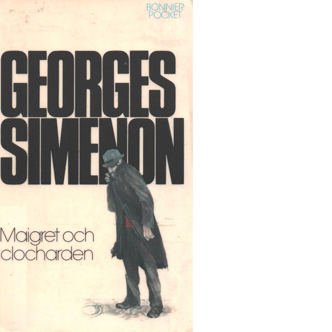 Maigret och clocharden - Simenon, Georges