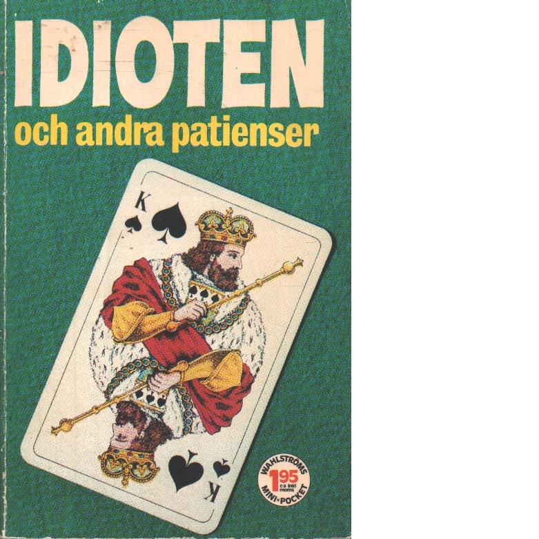 Idioten och andra patienser - Red.
