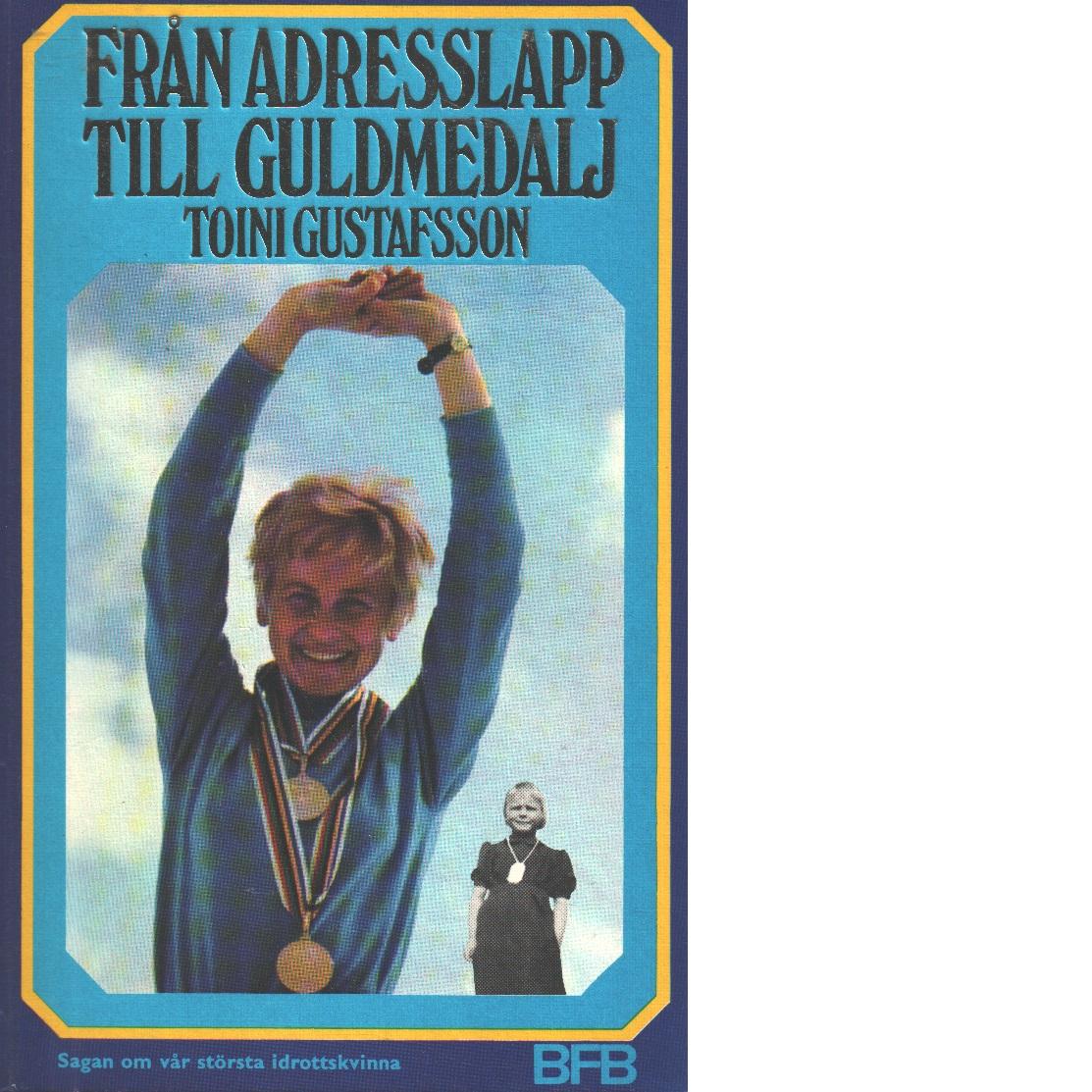 Från adresslapp till guldmedalj - Gustafsson, Toini