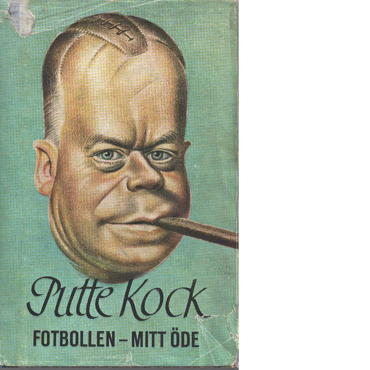 Fotbollen - mitt öde - Kock, Rudolf