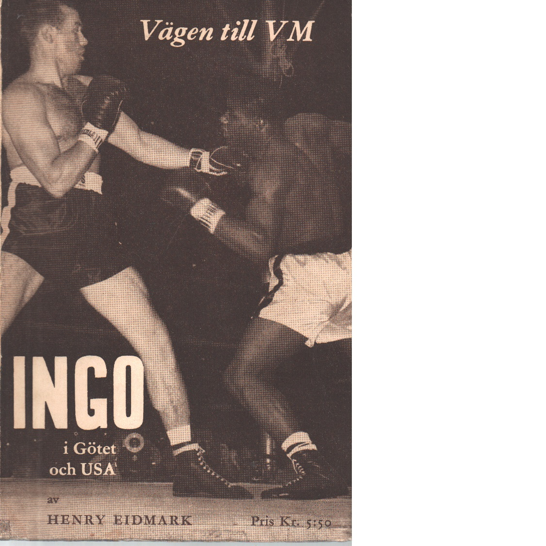 Vägen till VM : Ingo i Götet och USA - Eidmark, Henry