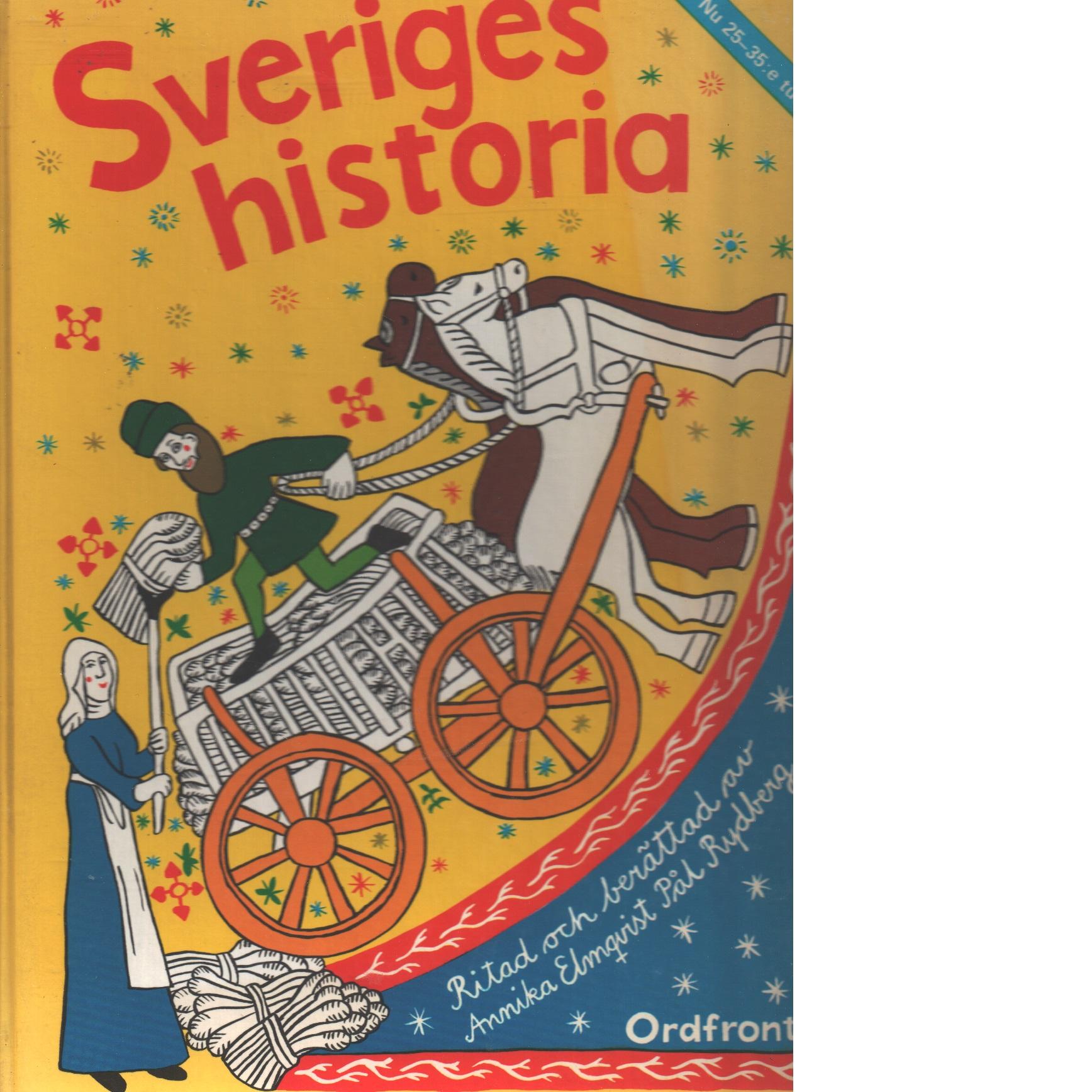 Sveriges historia : från stenålder till storindustri - Elmqvist, Annika och Rydberg, Pål
