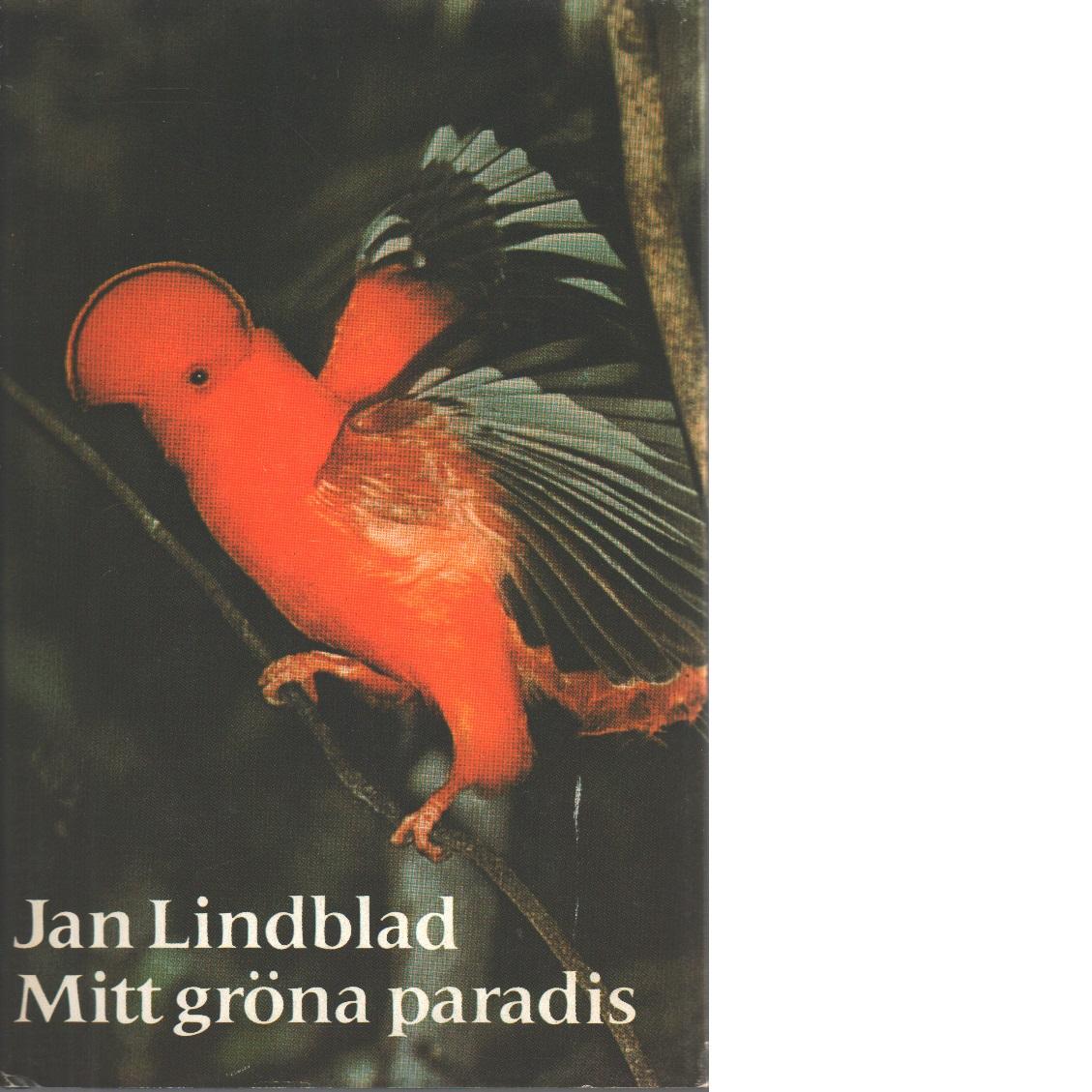 Mitt gröna paradis. - Lindblad, Jan