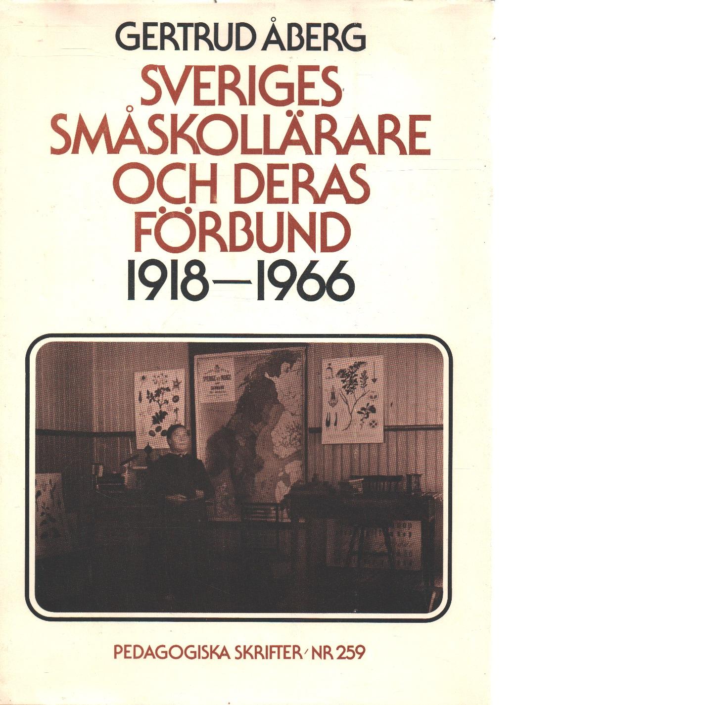 Sveriges småskollärare och deras förbund 1918-1966 - Åberg, Gertrud