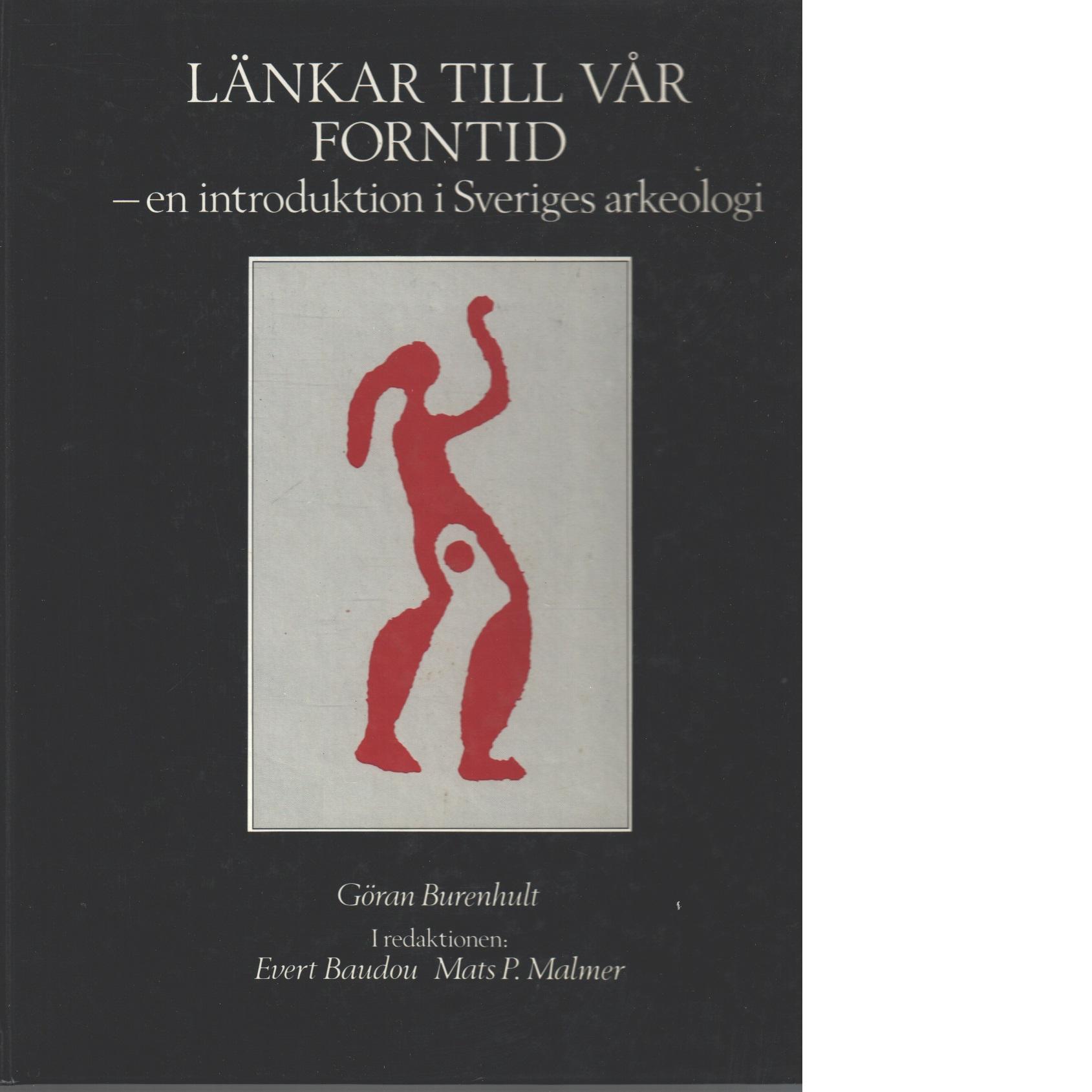 Länkar till vår forntid : en introduktion i Sveriges arkeologi - Burenhult, Göran