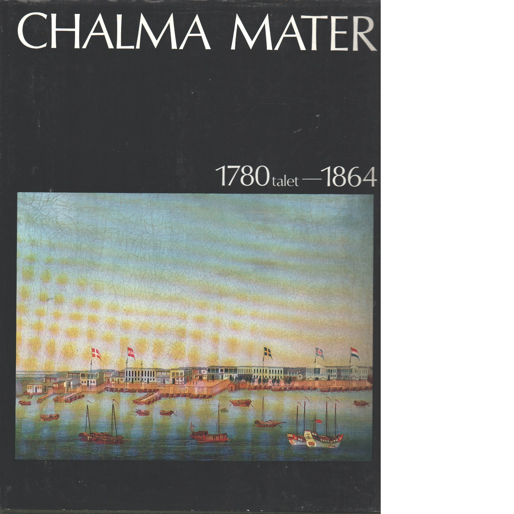 Chalma mater. D. 1, 1780-talet - 1864 - Red.