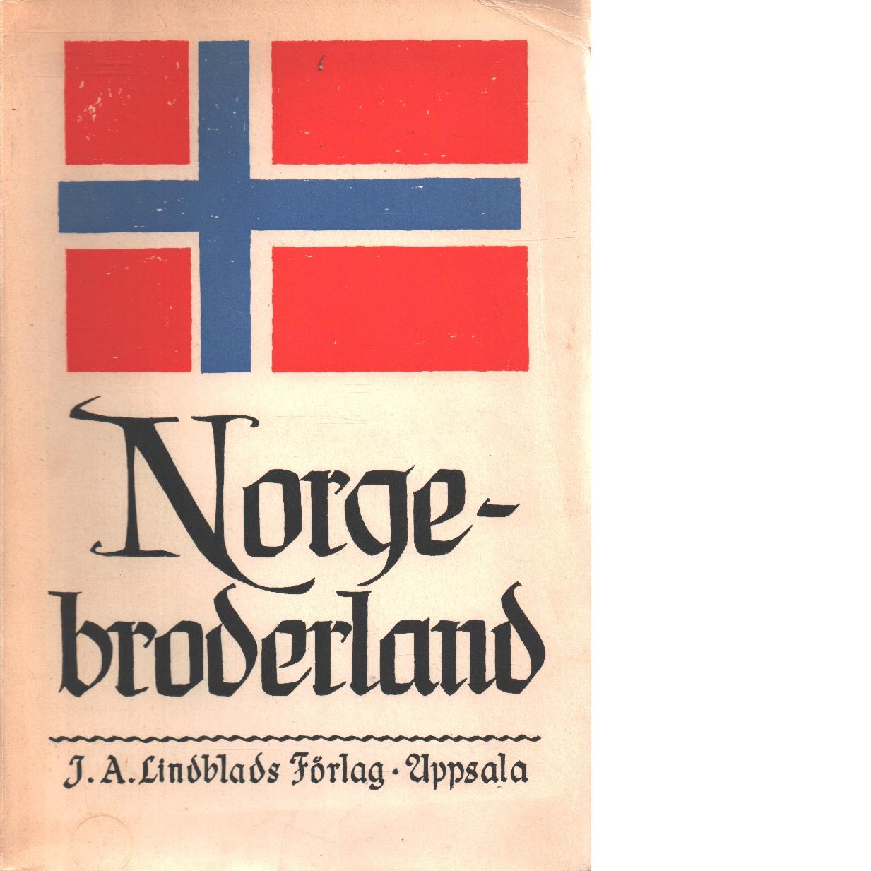 Norge - broderland : tolv uppsatser - Björnberg, Arne