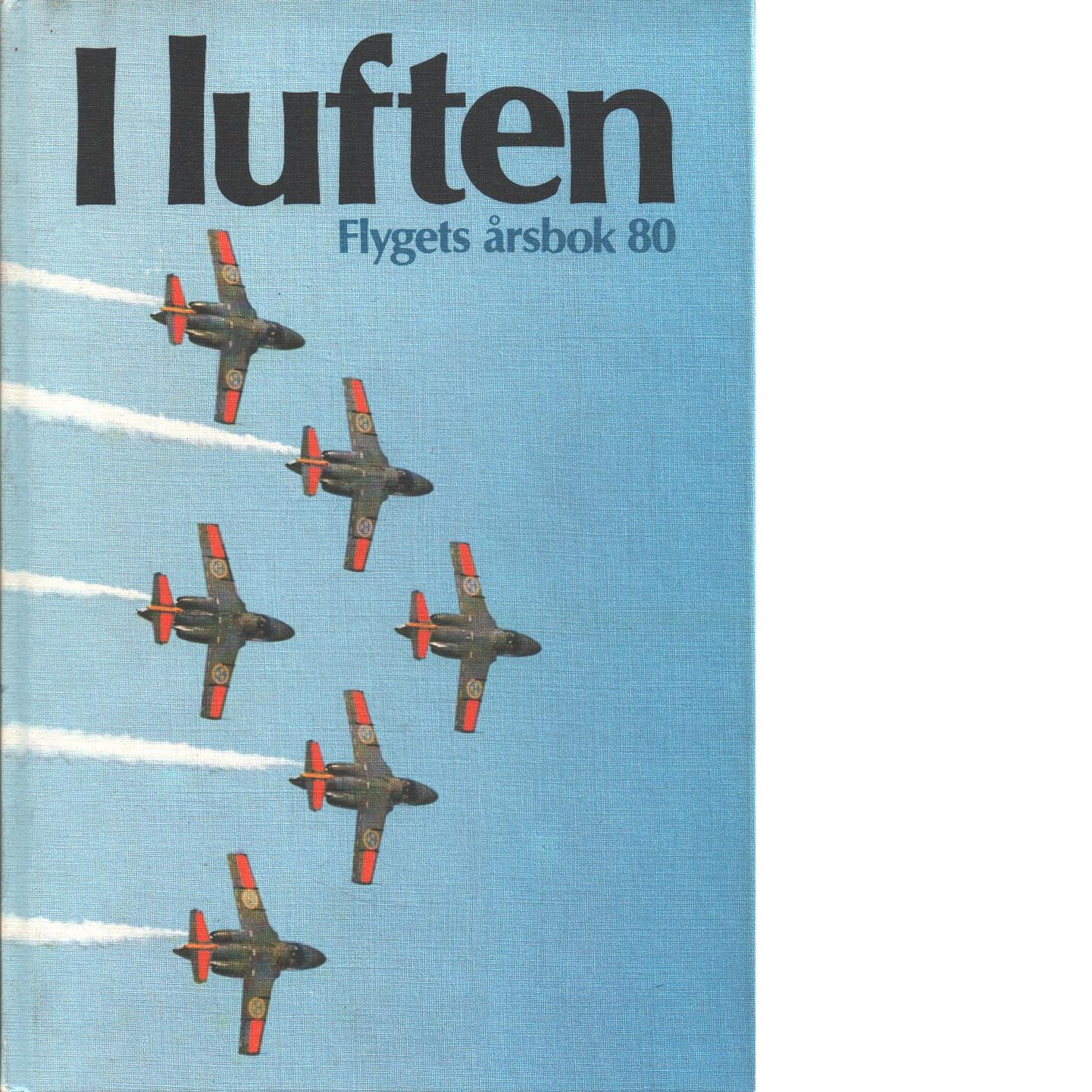 I LUFTEN FLYGETS ÅRSBOK 80 - KRISTOFFERSSON, PEJ