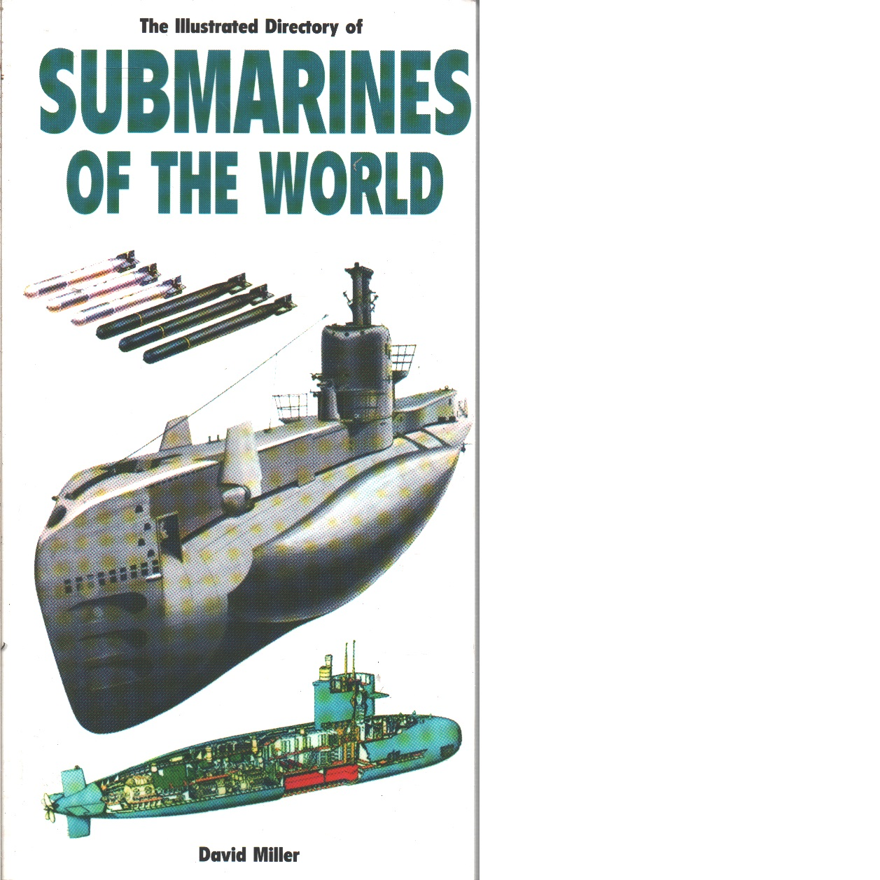 The illustrated directory of submarines of the world - Miller, David