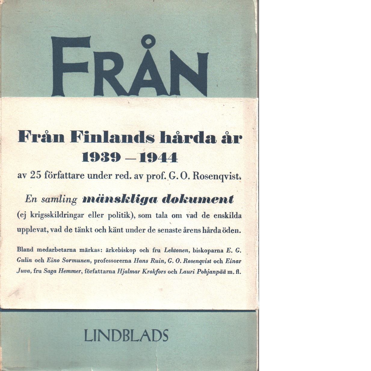 Från hårda år : intryck och upplevelser från Finland 1939-1944 - Rosenqvist, Georg Olof,