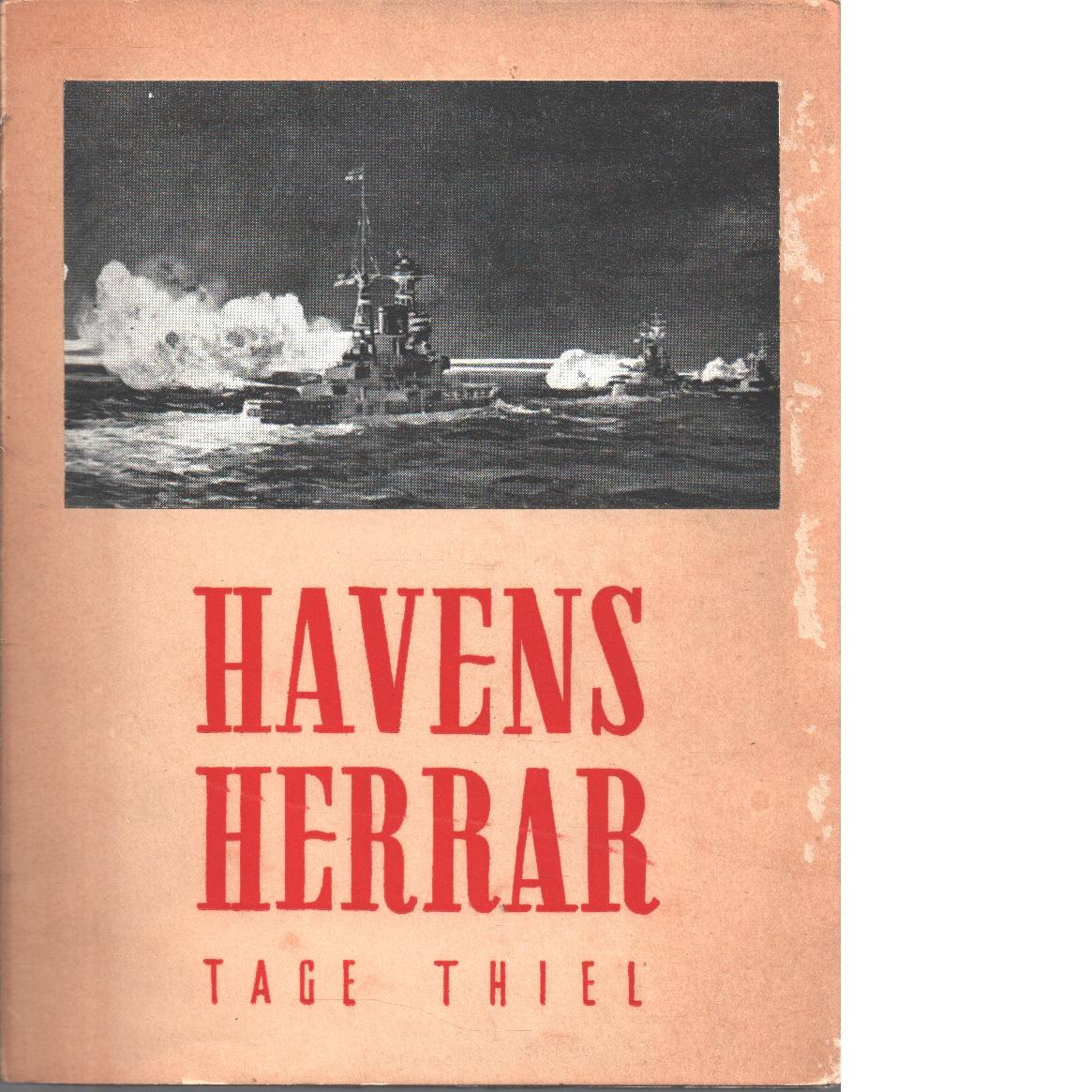 Havens herrar : ett epos om britternas sjömakt under andra världskriget - Thiel, Tage
