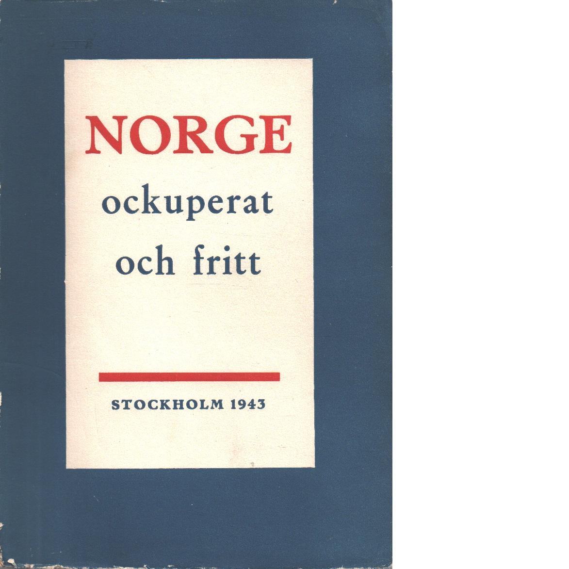 Norge ockuperat och fritt - Red. Brandt, Willy