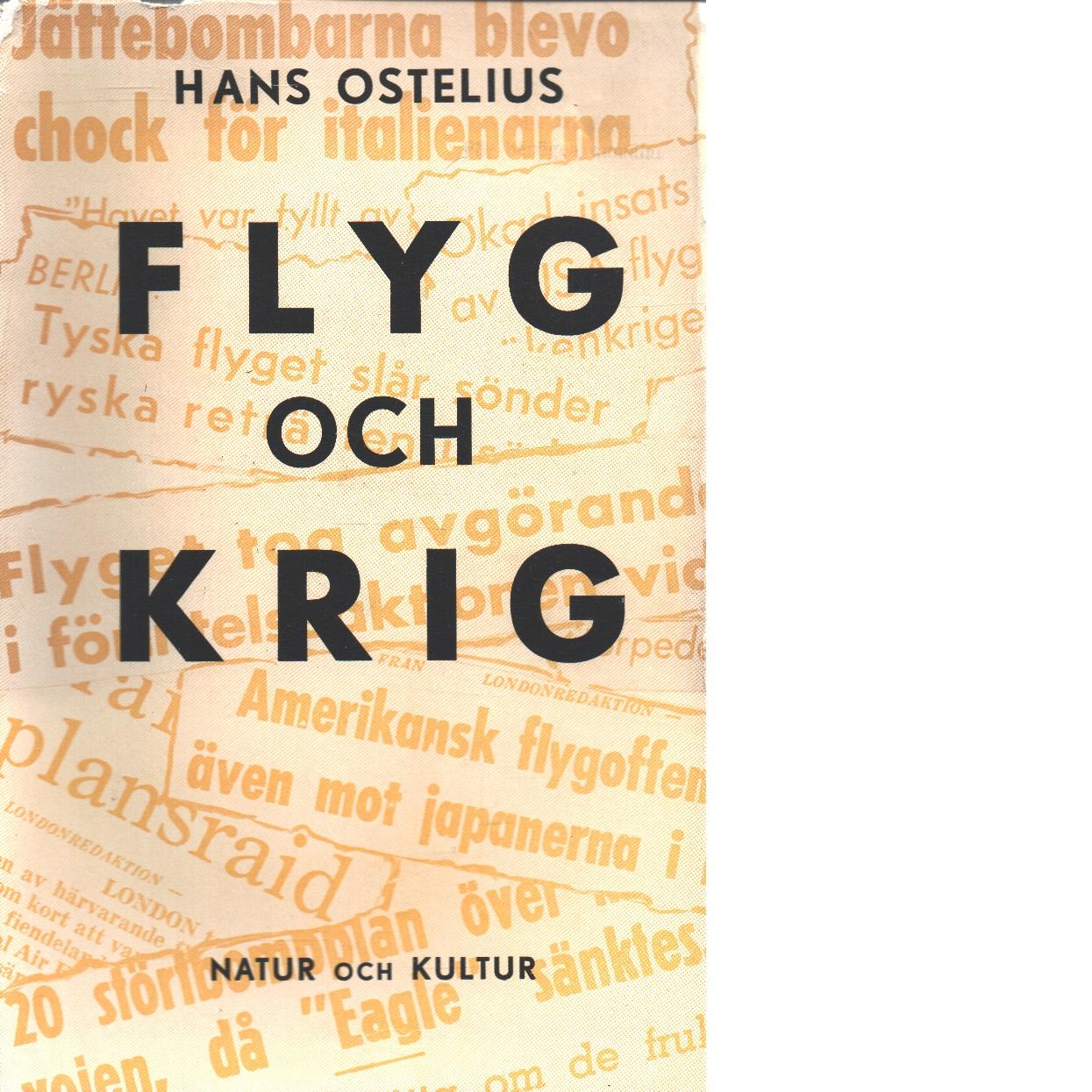 Flyg och krig / förord av B. G. Nordenskiöld - Ostelius, Hans