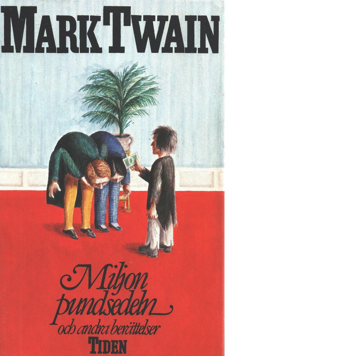 Miljonpundsedeln och andra berättelser - Twain, Mark