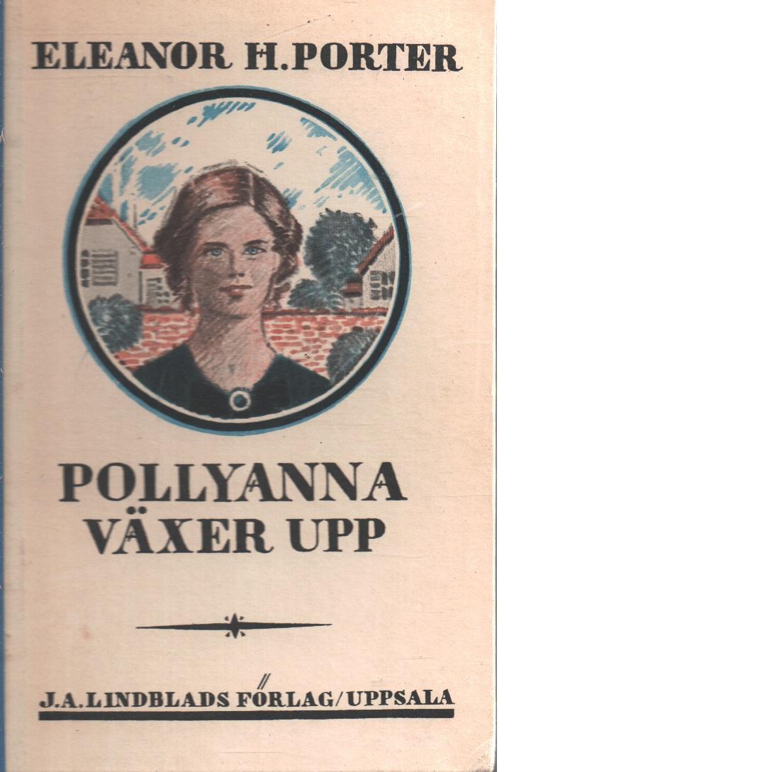 Pollyanna växer upp - Porter, Eleanor H.