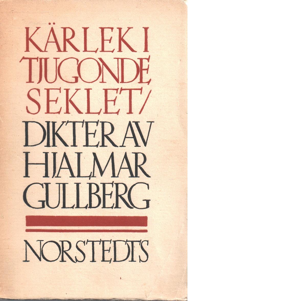 Kärlek i tjugonde seklet - Gullberg, Hjalmar
