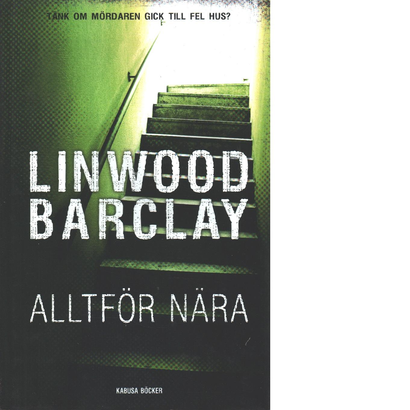 Alltför nära - Barclay, Linwood