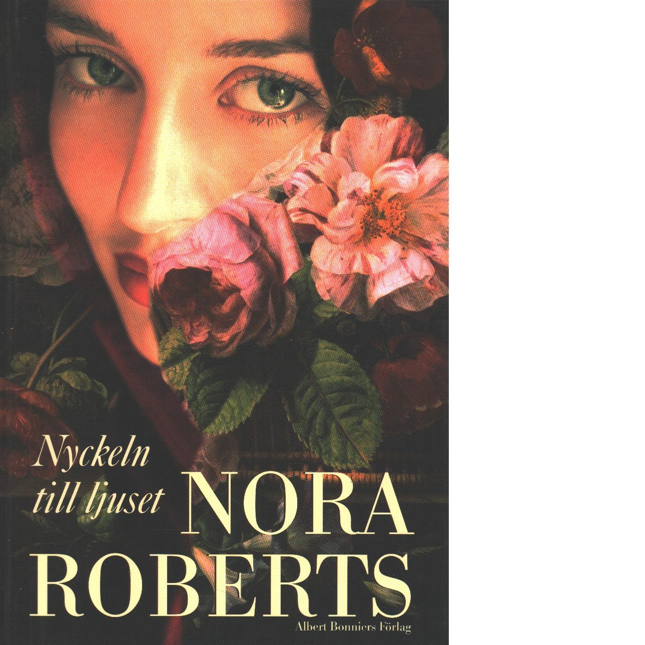 Nyckeln till ljuset : roman - Roberts, Nora