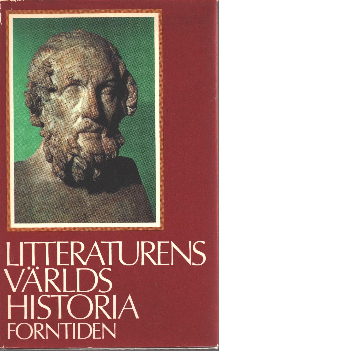 Litteraturens världshistoria [Bd 1] Forntiden - Red.