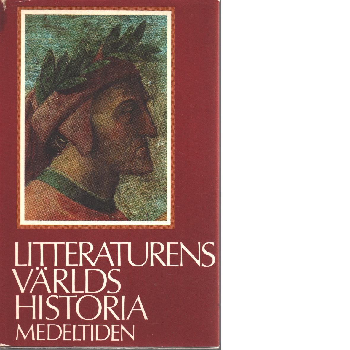 Litteraturens världshistoria [Bd 2] Medeltiden - Red.