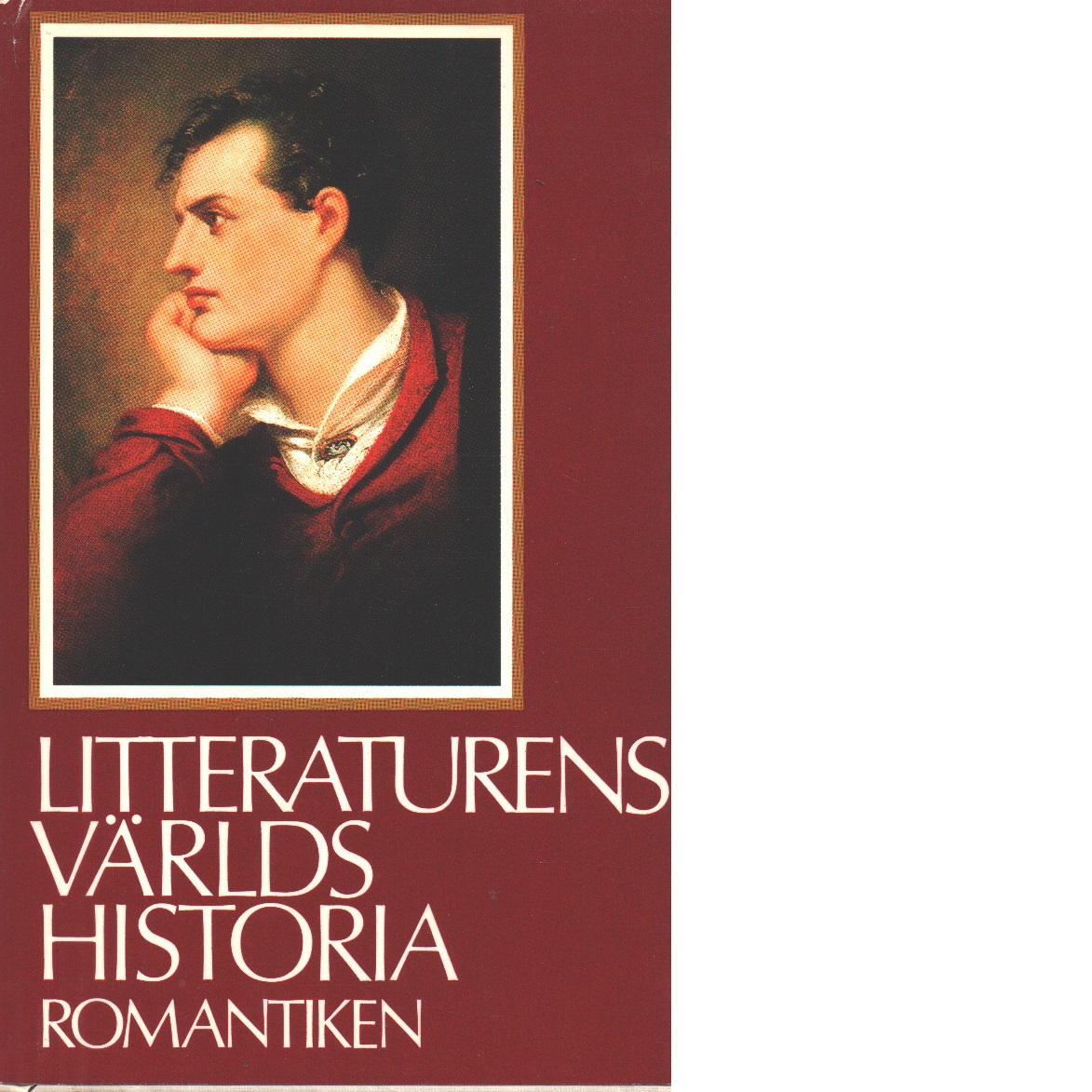Litteraturens världshistoria. [Bd 7], Romantiken - Red.